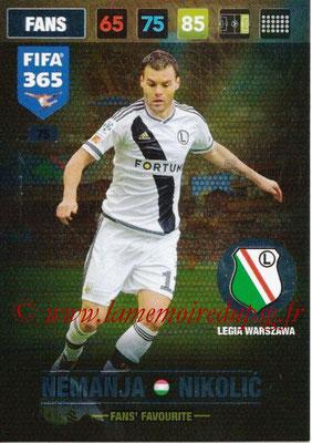 2016-17 - Panini Adrenalyn XL FIFA 365 - N° 075 - Nemanja NIKOLIC (Legia Varsovie) (Fans' Favourite)