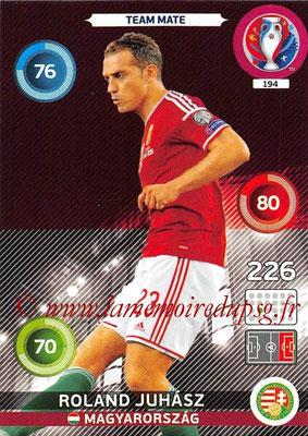 Panini Euro 2016 Cards - N° 194 - Roland JUHASZ (Hongrie)