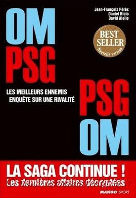 2007-02-15 - OM-PSG  PSG-OM, les meilleurs ennemis, enquète sur une rivalité (Mango Sport, 302 pages)