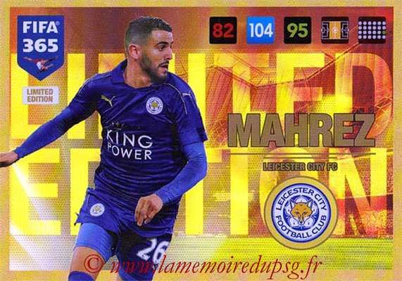 2016-17 - Panini Adrenalyn XL FIFA 365 - N° LE06 - Riyad MAHREZ (Leicester City FC) (Limited Edition)