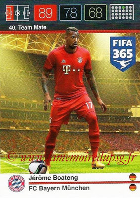 2015-16 - Panini Adrenalyn XL FIFA 365 - N° 040 - Jérôme BOATENG (FC Bayern Munich) (Team Mate)