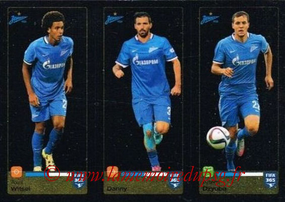 2015-16 - Panini FIFA 365 Stickers - N° 750-751-752 - Axel WITSEL + DANNY + Artem DZYUBA (FC Zenit)