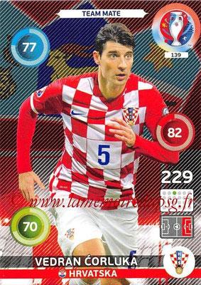 Panini Euro 2016 Cards - N° 139 - Vedran CORLUKA (Croatie)