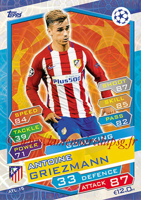 2016-17 - Topps UEFA Champions League Match Attax - N° ATL15 - Antoine GRIEZMANN (Club Atletico de Madrid) (Goal King)