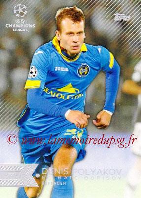 2015-16 - Topps UEFA Champions League Showcase Soccer - N° 127 - Denis POLYAKOV (FC Bate Borisov)