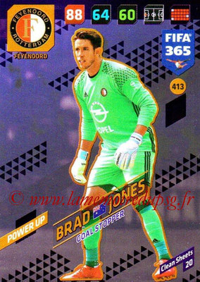 2017-18 - Panini FIFA 365 Cards - N° 413 - Brad JONES (Feyenoord) (Goal Stopper)