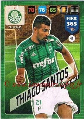 2017-18 - Panini FIFA 365 Cards - N° 041 - Thiago SANTOS (Palmeiras)