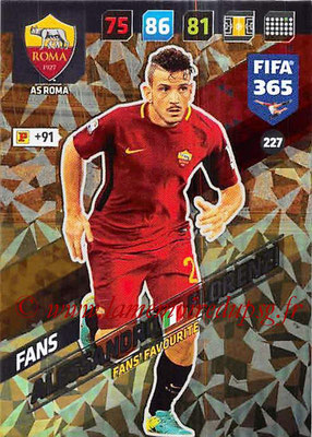 2017-18 - Panini FIFA 365 Cards - N° 227 - Alessandro FLORENZI (AS Roma) (Fans' Favourite)