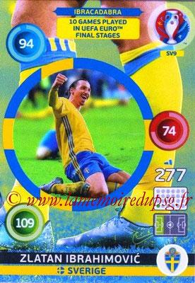 Panini Euro 2016 Cards - N° SV9 - Zlatan IBRAHIMOVIC (2012-??, PSG > 2016, Suède) (Ibracadabra) (Nordic Edition)