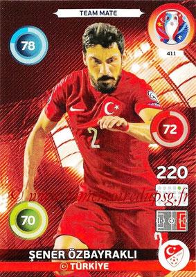 Panini Euro 2016 Cards - N° 411 - Sener ÖZBAYRAKLI (Turquie)