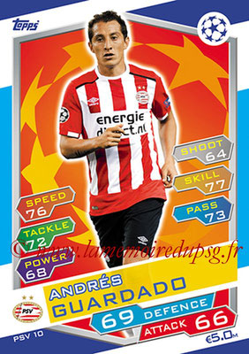 2016-17 - Topps UEFA Champions League Match Attax - N° PSV10 - Andres GUARDADO (PSV Eindhoven)