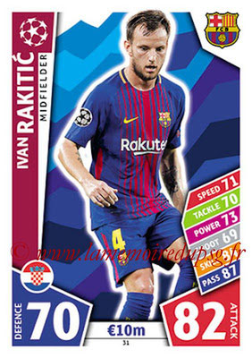 2017-18 - Topps UEFA Champions League Match Attax - N° 031 - Ivan RAKITIC (FC Barcelone)