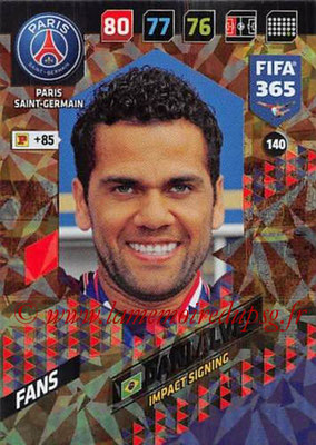 2017-18 - Panini FIFA 365 Cards - N° 140 - Dani ALVES (Paris Saint-Germain) (Impact Signing)