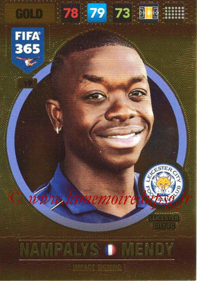 2016-17 - Panini Adrenalyn XL FIFA 365 - N° 019 - Nampalys MENDY (Leicester City FC) (Impact Signing)