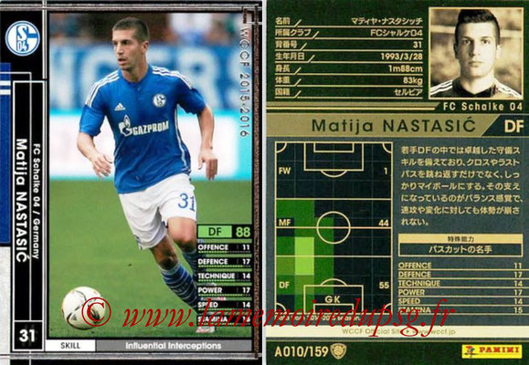 2015-16 - Panini WCCF - N° A010 - Matija NASTASIC (FC Schalke 04)