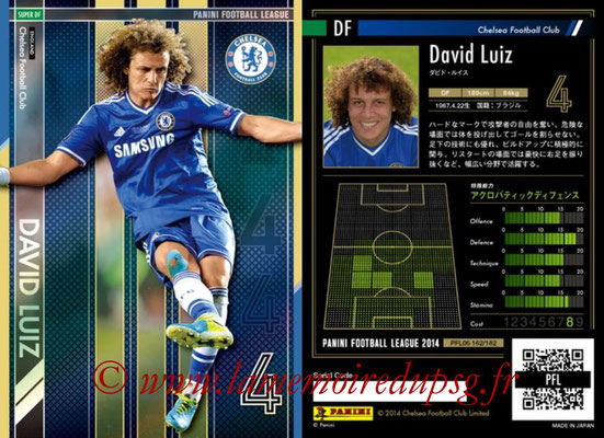 Panini Football League 2014 - PFL06 - N° 162 - David LUIZ (Chelsea FC) (Super DF)