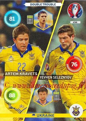 Panini Euro 2016 Cards - N° 436 - Artem KRAVETS + Yevhen SELEZNYOV (Ukraine) (Double Trouble)