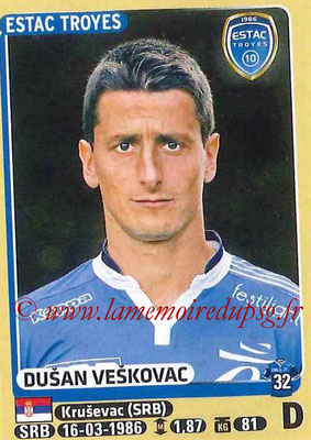 2015-16 - Panini Ligue 1 Stickers - N° 469 - Dusan VESKOVAC (ESTAC Troyes)