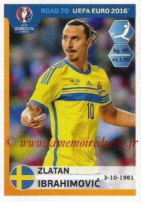 Panini Road to Euro 2016 Stickers - N° 352 - Zlatan IBRAHIMOVIC (Suède)