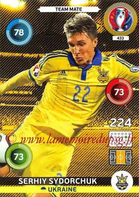Panini Euro 2016 Cards - N° 433 - Serhiy SYDORCHUK (Ukraine)