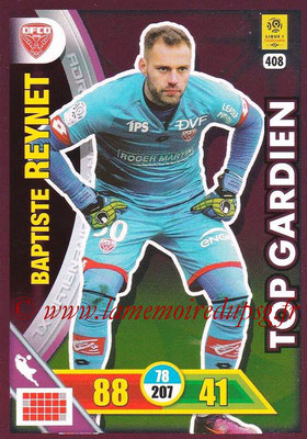 2017-18 - Panini Adrenalyn XL Ligue 1 - N° 408 - Baptiste REYNET (Dijon) (Top Gardien)