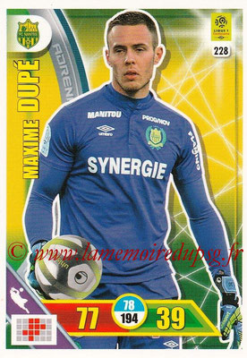 2017-18 - Panini Adrenalyn XL Ligue 1 - N° 228 - Maxime DUPE (Nantes)
