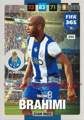 2016-17 - Panini Adrenalyn XL FIFA 365 - N° 250 - Yacine BRAHIMI (FC Porto)