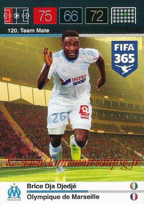 2015-16 - Panini Adrenalyn XL FIFA 365 - N° 120 - Brice DJA DJEDJE (Olympique de Marseille) (Team Mate)