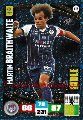 2016-17 - Panini Adrenalyn XL Ligue 1 - N° 417 - Martin BRAYTHWAITE (Toulouse) (Idole)