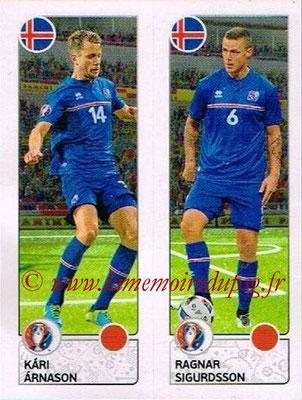 Panini Euro 2016 Stickers - N° 605 - Kari ARNASON + Ragnar SIGURDSSON (Islande)