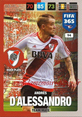 2016-17 - Panini Adrenalyn XL FIFA 365 - N° 094 - Andres D'ALESSANDRO (CA River Plate)