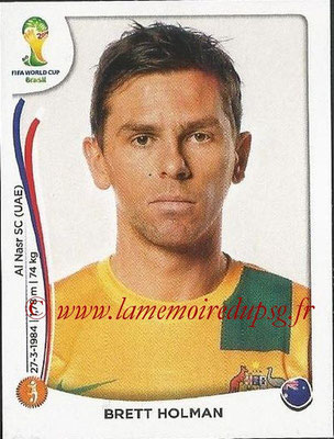 2014 - Panini FIFA World Cup Brazil Stickers - N° 173 - Brett HOLMAN (Australie)