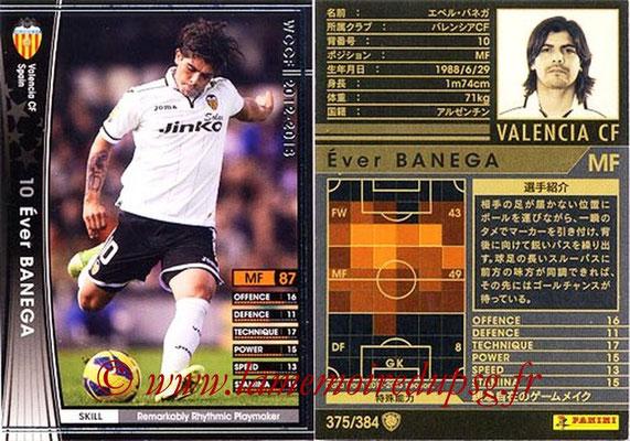 2012-13 - WCCF - N° 375 - Ever BANEGA (FC Valence)