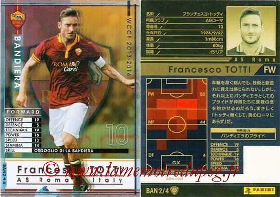 2013-14 - WCCF - N° BAN2 - Francesco TOTTI (AS Roma) (Bandiera)