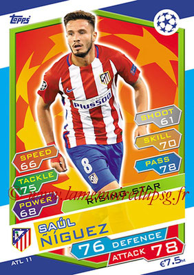 2016-17 - Topps UEFA Champions League Match Attax - N° ATL11 - Saul NIGUEZ (Club Atletico de Madrid) (Rising Star)