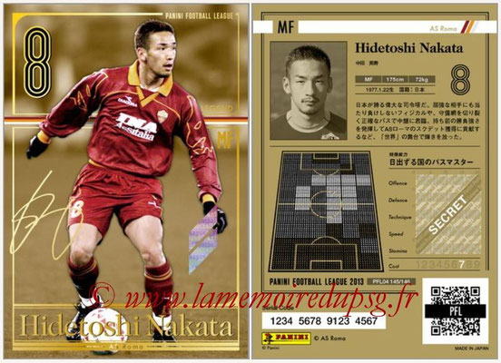 Panini Football League 2013 - PFL04 - N° 145 - Hidetoshi NAKATA (AS Roma) (Legend)