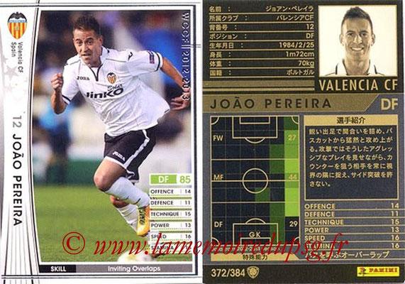 2012-13 - WCCF - N° 372 - Joao PEREIRA (FC Valence)