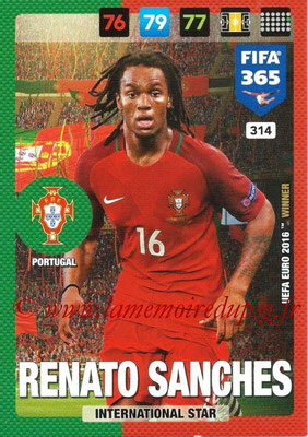 2016-17 - Panini Adrenalyn XL FIFA 365 - N° 314 - Renato SANCHES (Portugal) (International Star)