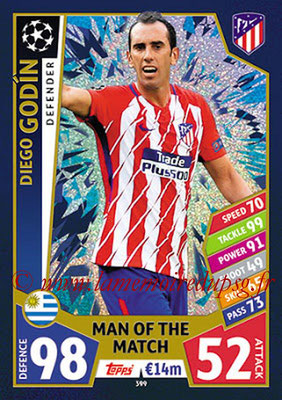 2017-18 - Topps UEFA Champions League Match Attax - N° 399 - Diego GODIN (Club Atletico de Madrid) (Man Of the Match)