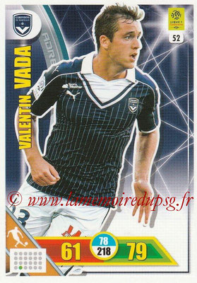 2017-18 - Panini Adrenalyn XL Ligue 1 - N° 052 - Valentin VADA (Bordeaux)