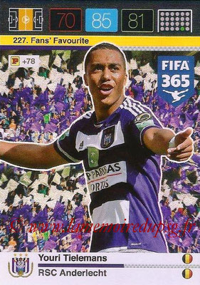2015-16 - Panini Adrenalyn XL FIFA 365 - N° 227 - Youri TIELEMANS (RSC Anderlecht) (Fans' Favourite)