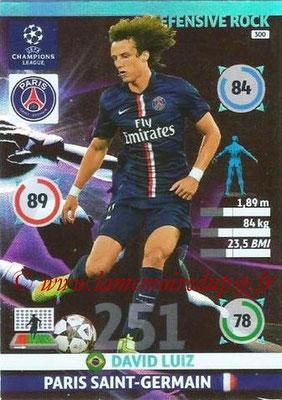 2014-15 - Adrenalyn XL champions League N° 300 - David LUIZ (Paris Saint-German) (Defensive rock)