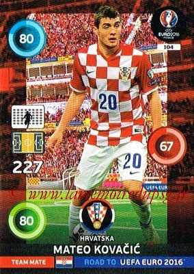 Panini Road to Euro 2016 Cards - N° 104 - Mateo KOVACIC  (Croatie)