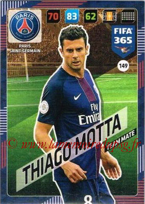 2017-18 - Panini FIFA 365 Cards - N° 149 - Thiago MOTTA (Paris Saint-Germain)