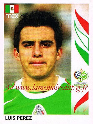 2006 - Panini FIFA World Cup Germany Stickers - N° 256 - Luis PEREZ (Méxique)