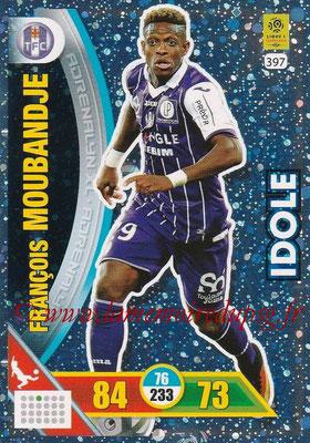 2017-18 - Panini Adrenalyn XL Ligue 1 - N° 397 - François MOUBANDJE (Toulouse) (Idole)