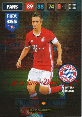 2016-17 - Panini Adrenalyn XL FIFA 365 - N° 061 - Phlipp LAHM (FC Bayern Munich) (Fans' Favourite)