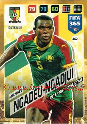 2017-18 - Panini FIFA 365 Cards - N° 362 - Michael NGADEU-NGADJUI (Cameroun) (International Star)