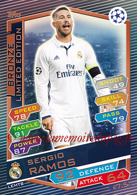 2016-17 - Topps UEFA Champions League Match Attax - N° LEMTB - Sergio RAMOS (Real Madrid CF) (Limited Edition Bronze)