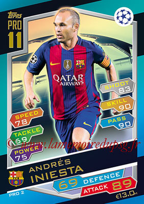 2016-17 - Topps UEFA Champions League Match Attax - N° PRO2 - Andrés INIESTA (FC Barcelone) (Pro 11)